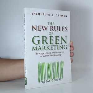 náhled knihy - The new rules of green marketing. Strategies, tools, and inspiration for sustainable branding
