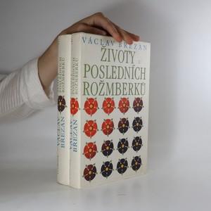 náhled knihy - Životy posledních Rožmberků. 1. a 2. díl. (2 svazky)
