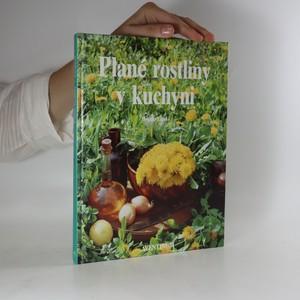 náhled knihy - Plané rostliny v kuchyni. Pokrmy z planých rostlin
