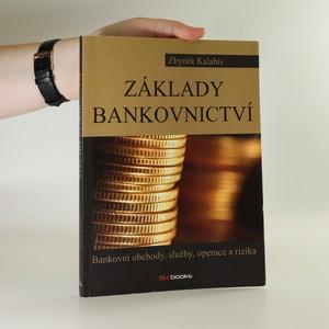 náhled knihy - Základy bankovnictví. Bankovní obchody, služby, operace a rizika
