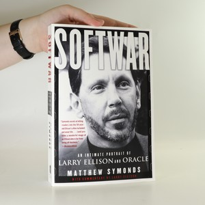 náhled knihy - Softwar. An intimate portrait of Larry Ellison and Oracle