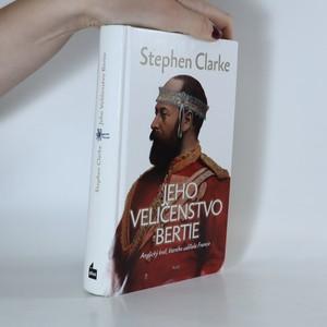 náhled knihy - Jeho Veličenstvo Bertie. Anglický král, kterého udělala Francie