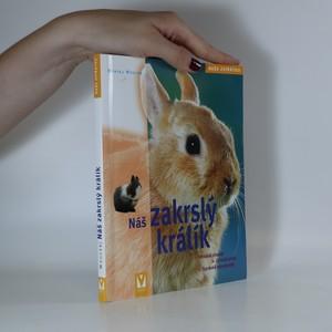 náhled knihy - Náš zakrslý králík. Vhodná péče, zdravé krmení, správné porozumění