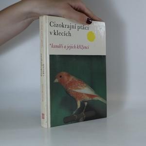 náhled knihy - Cizokrajní ptáci v klecích. Kanáři a jejich kříženci