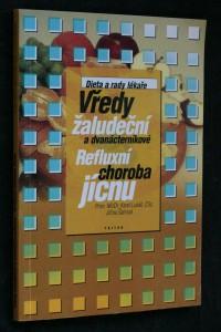 náhled knihy - Vředy žaludeční a dvanácterníkové ; Refluxní choroba jícnu
