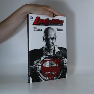náhled knihy - Lex Luthor. Muž z oceli