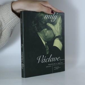 náhled knihy - Milý Václave... Přemýšlení o Václavu Havlovi