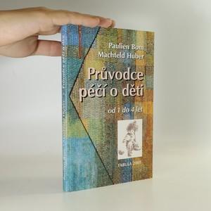 náhled knihy - Průvodce péčí o děti od 1 do 4 let