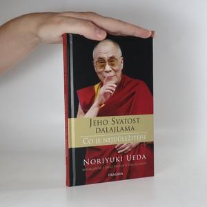 náhled knihy - Jeho svatost Dalajlama. Co je nejdůležitější