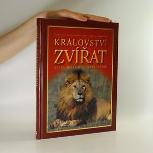 náhled knihy - Království zvířat. Velká obrazová encyklopedie