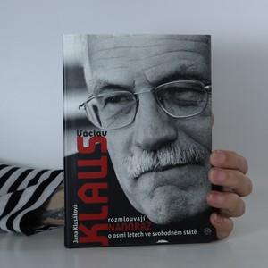 náhled knihy - Václav Klaus rozmlouvají nadoraz o osmi letech ve svobodném státě
