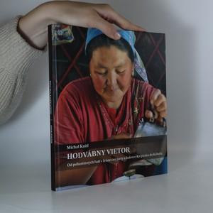 náhled knihy - Hodvábny vietor. Od pohostinných ľudí v Iráne cez jurty a ľadovce Kirgizska do Kábulu (podpis autora)