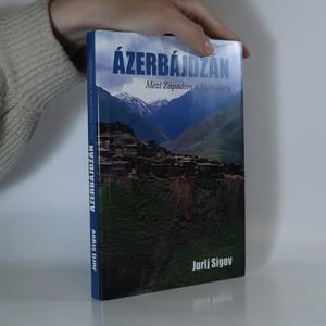 náhled knihy - Ázerbájdžán. Mezi Západem a Východem