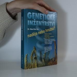 náhled knihy - Genetické inženýrství. Naděje, nebo hrozba?