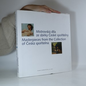 náhled knihy - Mistrovská díla ze sbírky České spořitelny / Masterpieces from the Collection of Česká spořitelna