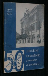 náhled knihy - Památník Purkyňova st. reálného gymnasia ve Strážnici k padesátému výročí založení ústavu Jubilejní památník gymnasia ve Strážnic