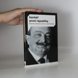 náhled knihy - Bankéř první republiky. Život dr. Jaroslava Preisse