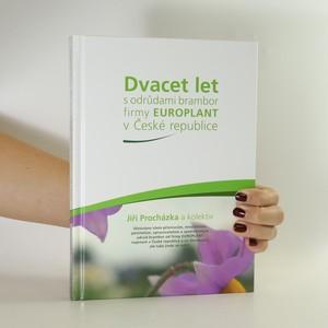 náhled knihy - Dvacet let s odrůdami brambor firmy Europlant v České republice (podpis)