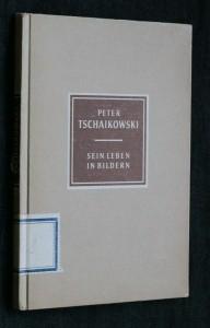náhled knihy - Peter Tschaikowski, sein leben in bildern , 1956