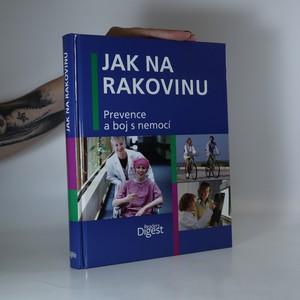 náhled knihy - Jak na rakovinu. Prevence a boj s nemocí