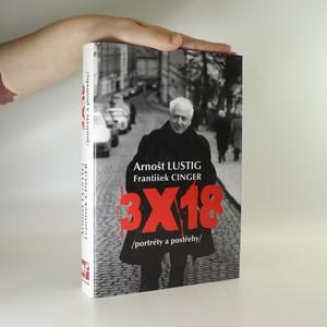 náhled knihy - Arnošt Lustig. 3x18. Portréty a postřehy