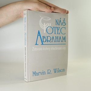 náhled knihy - Náš otec Abraham. Židovské kořeny křesťanské víry