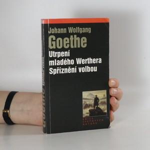náhled knihy - Utrpení mladého Werthera. Spříznění volbou
