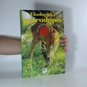 náhled knihy - Ekologický přírodopis 6 pro 6. ročník základní školy a nižší ročníky víceletých gymnázií