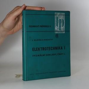 náhled knihy - Elektrotechnika I - Fyzikální základy, část 1.