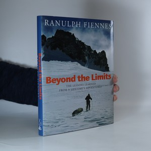 náhled knihy - Beyond the limits. The lessons learned from a lifetime's adventures (podpis autora)