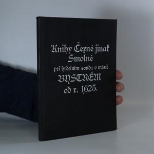 náhled knihy - Knihy Černé jinak Smolné při hrdelním soudu v městě Bystrém od r. 1625 (výtisk bez čísla)