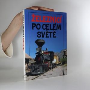 náhled knihy - Železnicí po celém světě