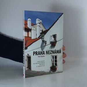 náhled knihy - Praha neznámá. Procházky po netradičních místech a zákoutích