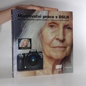 náhled knihy - Mistrovství práce s DSLR