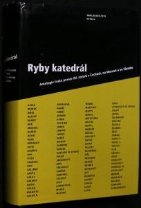náhled knihy - Ryby katedrál : antologie české poesie XX. století v Čechách, na Moravě a ve Slezsku