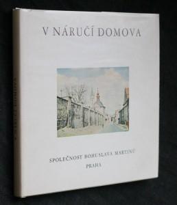 náhled knihy - V náručí domova : sborník fotografií a článků o Bohuslavu Martinů