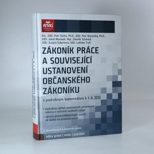 náhled knihy - Zákoník práce a související ustanovení občanského zákoníku. S podrobným komentářem k 1.4.2012