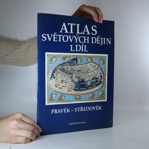náhled knihy - Atlas světových dějin. Pravěk-středověk. 1. díl