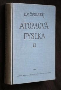 náhled knihy - Atomová fysika : Celost. vysokošk. učebnice. 2. [díl], Elektronový obal atomu a atomové jádro