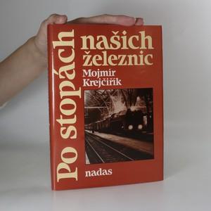náhled knihy - Po stopách našich železnic