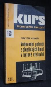 náhled knihy - Vodovodní potrubí z plastických hmot v bytové výstavbě : zákl. znalosti o používání trubního materiálu z plastických hmot pro učně vodoinstalačního oboru, potrubáře a ostatní zájemce
