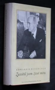 náhled knihy - Zasvětil jsem život míru : životopis Edvarda Beneše