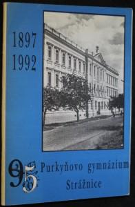 náhled knihy - 95. výročí trvání českého gymnázia ve Strážníci. Purkyňovo gymnázium Strážnice