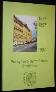 náhled knihy - Jubilejní sborník k 100. výročí trvání českého gymnáziave Strážnici a 420. výročí založení vyššího bratrského školství ve Strážnici