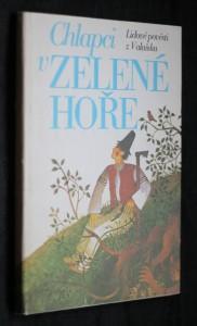 náhled knihy - Chlapci v zelené hoře : Lidové pověsti z Valašska