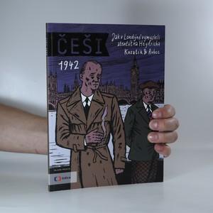 náhled knihy - Češi: 1942 : jak v Londýně vymysleli atentát na Heydricha