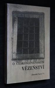 náhled knihy - O československém vězeňství : (sborník Charty 77)