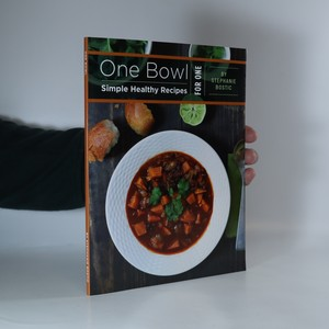 náhled knihy - One Bowl. Simple Healthy Recipes for One