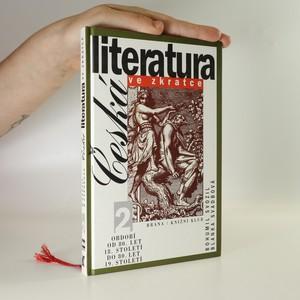 náhled knihy - Česká literatura ve zkratce. 2. díl. Období od 80. let 18. století do 80. let 19. století