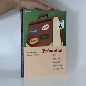 náhled knihy - Průvodce díly světové a české literatury. Svazek A